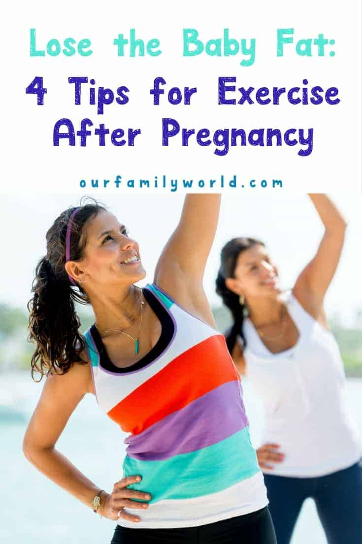 Find the best ways to lose the baby fat and exercise after pregnancy.