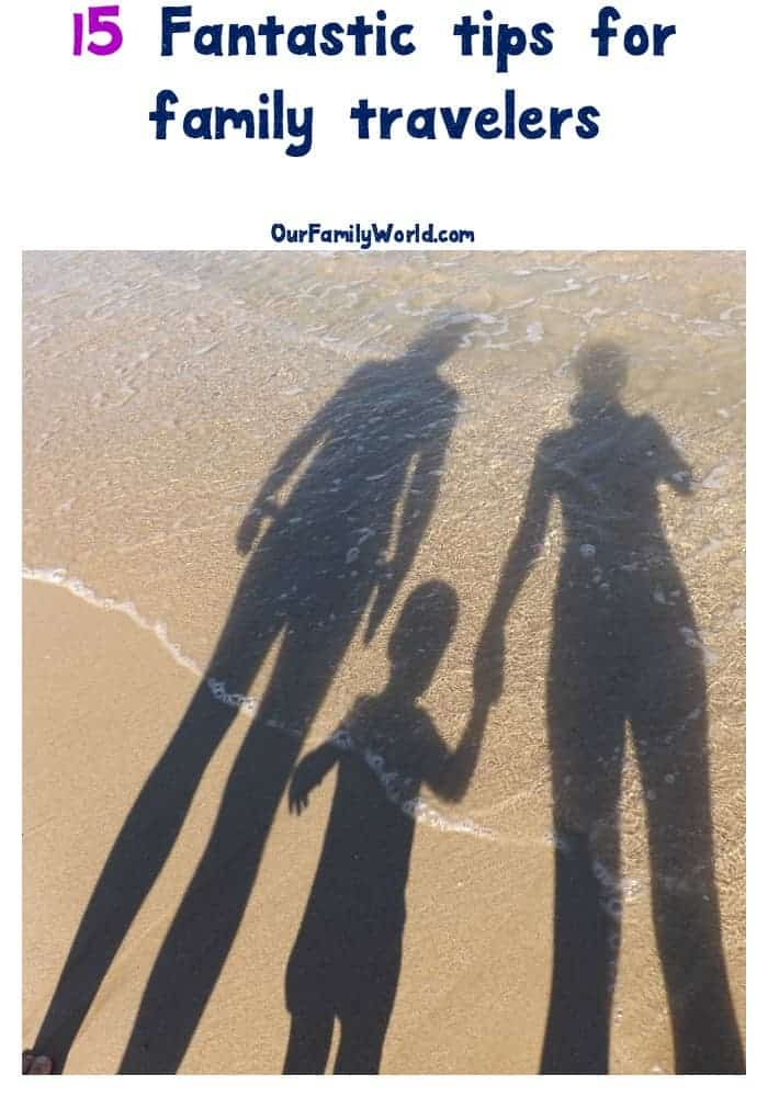 Traveling with your family indicates a great deal more of preparation than if you're traveling alone. Check these 15 tips for family travelers. and have an amazing vacation
