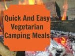 Quick And Easy Vegetarian Camping Meals