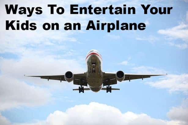 Ways to Entertain Your Kids on an Airplane
