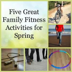 Family Fitness Activities for Spring Featured