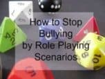 Stop Bullying by Role-Playing Scenarios