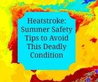 Heatstroke Summer Safety Tips