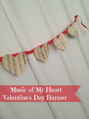 Valentine's Day Crafts: Music of my Heart Banner