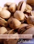 Healthy Snacking with Pistachios
