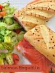 SALMON BAGUETTE SANDWICH Recipe