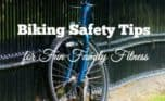 Biking Safety Tips for Family Fitness Fun