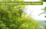 Get outdoors for fun family fitness activities