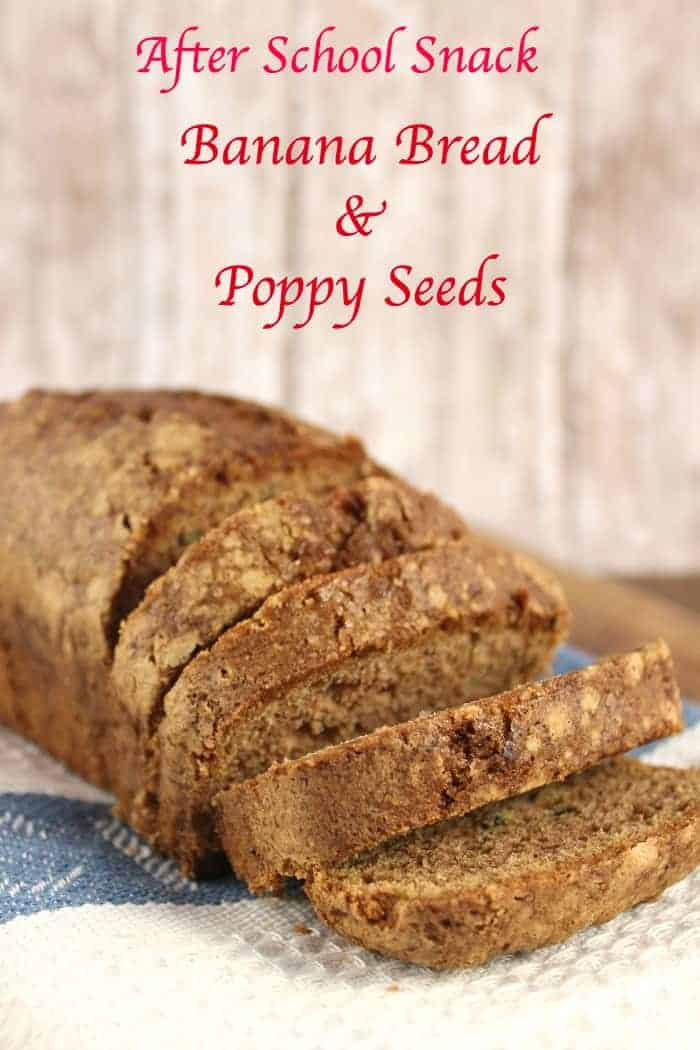 Banana Bread with Poppy Seed healthy after school snack