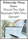 Relationship Money Issues: Should You Split Expenses With Your Spouse?