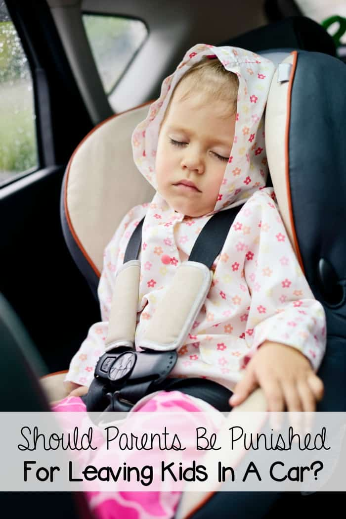 Should Parents Be Punished For Leaving Kids In A Car