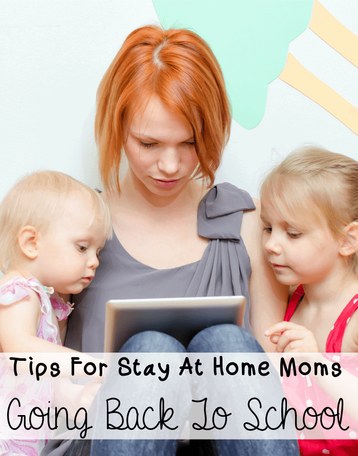 Tips For Stay At Home Moms Going Back To School | OurFamilyWorld.com