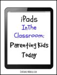 iPads In The Classroom Parenting Kids Today