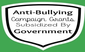 Anti-Bullying Campaign Grants Subsidized By Government
