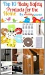 Top 10 Must-Have Baby Safety Products for Your Home
