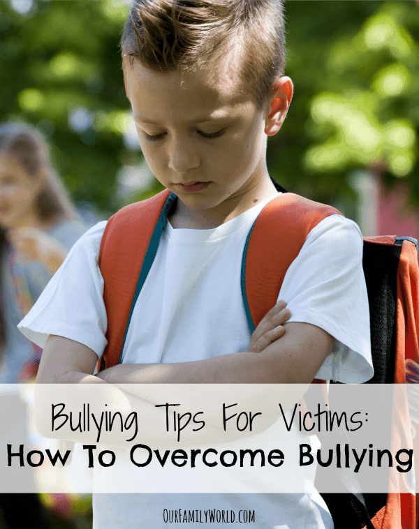 Bullying Tips For Victims: How To Overcome Bullying   OurFamilyWorld.com