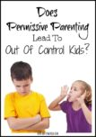 Does Permissive Parenting Lead To Out Of Control Kids