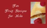 Fun Fruit recipes for kids