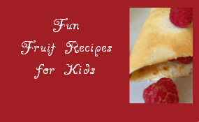 Fun Fruit recipes for kids
