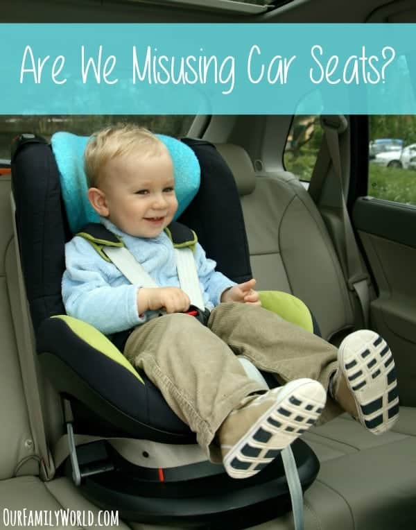 Are We Misusing Car Seats? These Facts May be Surprising!