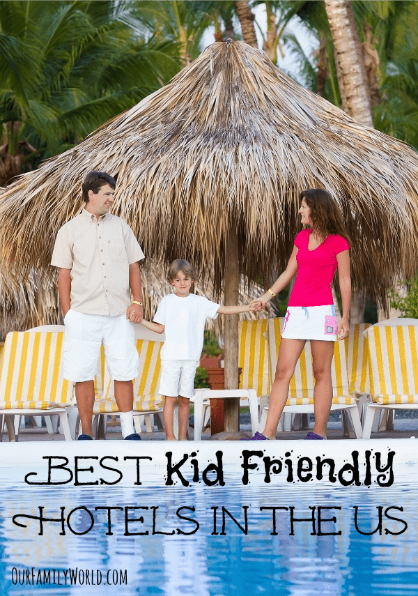 Best Kid Friendly Hotels In The US