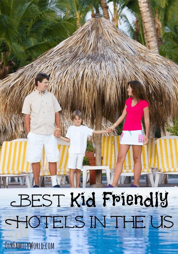 Best Kid Friendly Hotels In US