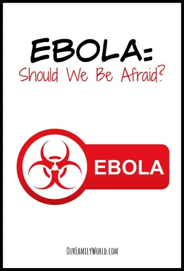 Ebola Should We Be Afraid