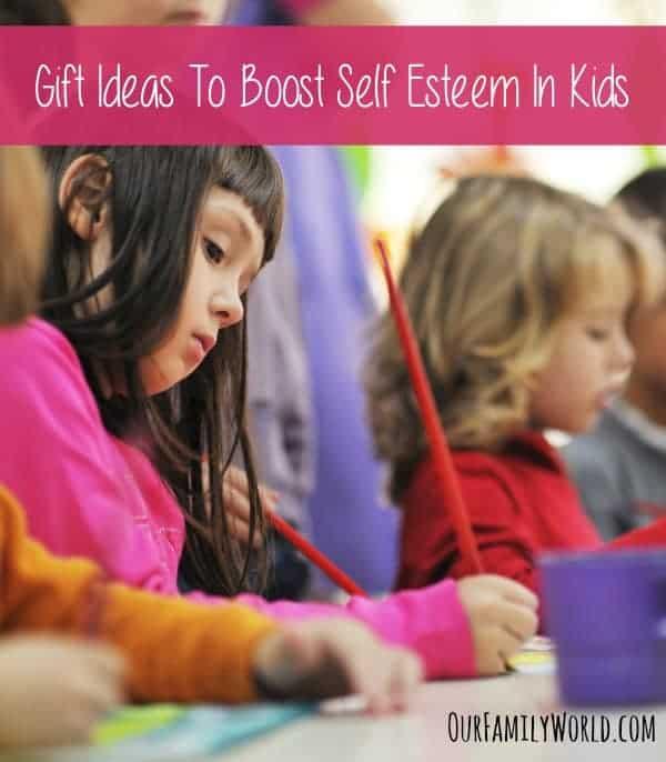 Gift Ideas To Boost Self Esteem In Kids