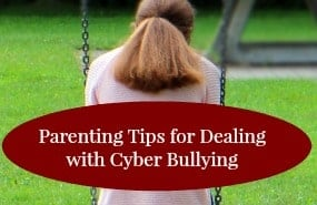 parenting tips for dealing with cyber bullying