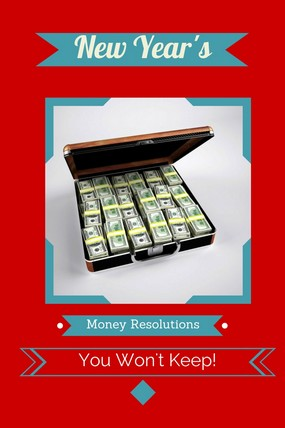 Don't make meaningless New Year's money resolutions that you can't keep. Start the year off with a real plan. We'll tell you how!