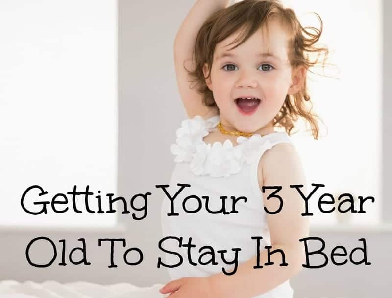 Parenting Tips for Getting Your 3 Year Old To Stay In Bed