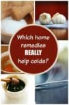 Got the sniffles and sneezes? Check out the best home remedies for colds that really work! These remedies include ONLY things you can easily find at home.