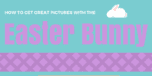Planning a trip to the mall to visit the bunny? Check out these tips to get a great picture of your child with the Easter Bunny, even if she's scared.