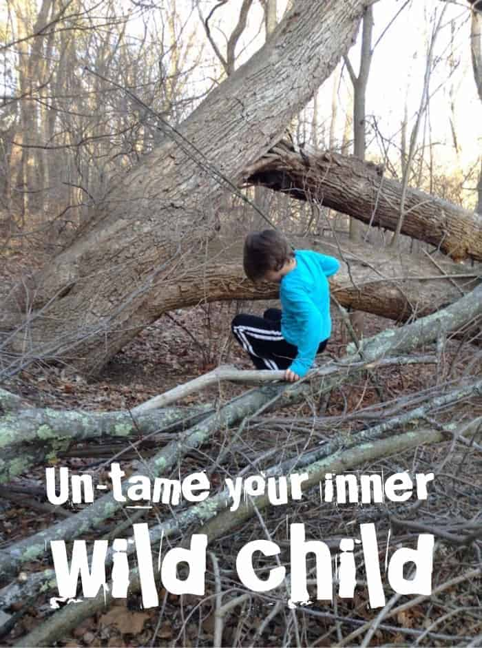 Untame your inner wild child and bring back the magic of outdoor play with these parenting tips to learn to relax more when your child is exploring!