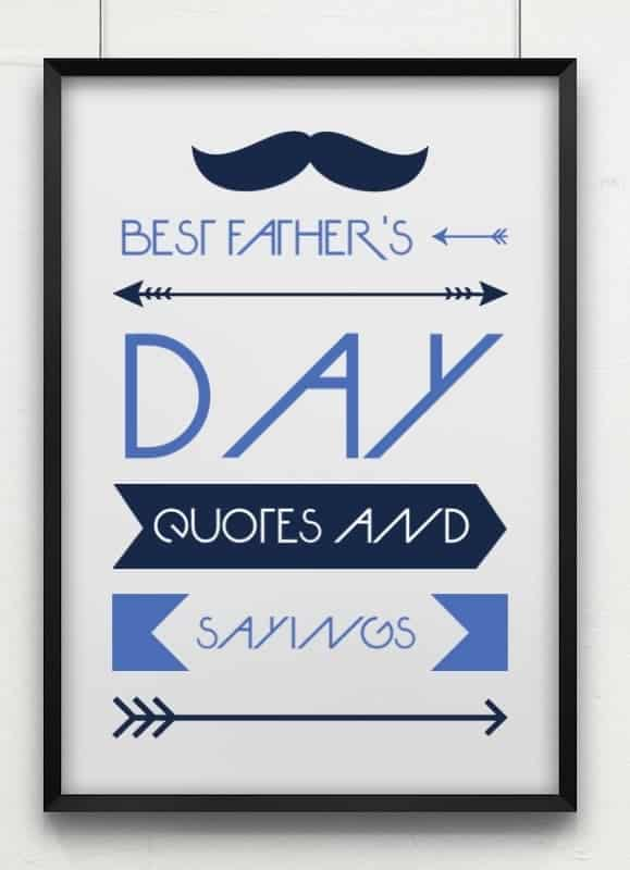 Looking for meaningful words to add to dad's card? Check out a few of our favorite  Fathers Day quotes and sayings