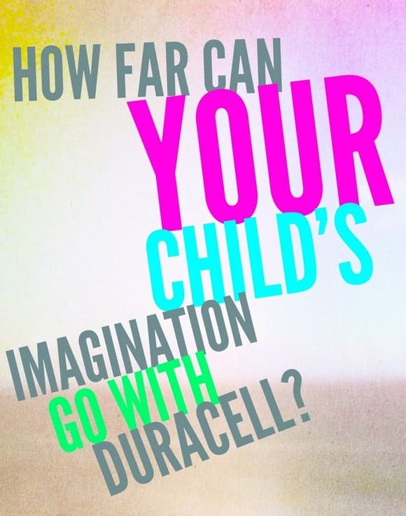 How far can your child's imagination go? With the right toys- and the batteries to make them last longer- there is no telling what your child can create!