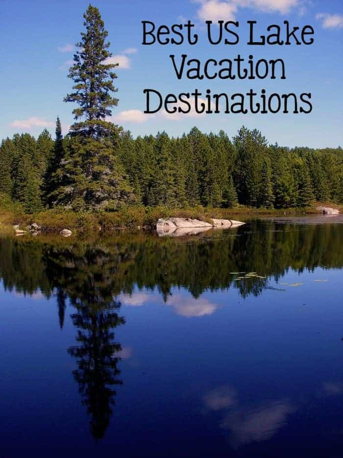 best lake vacations in the u s