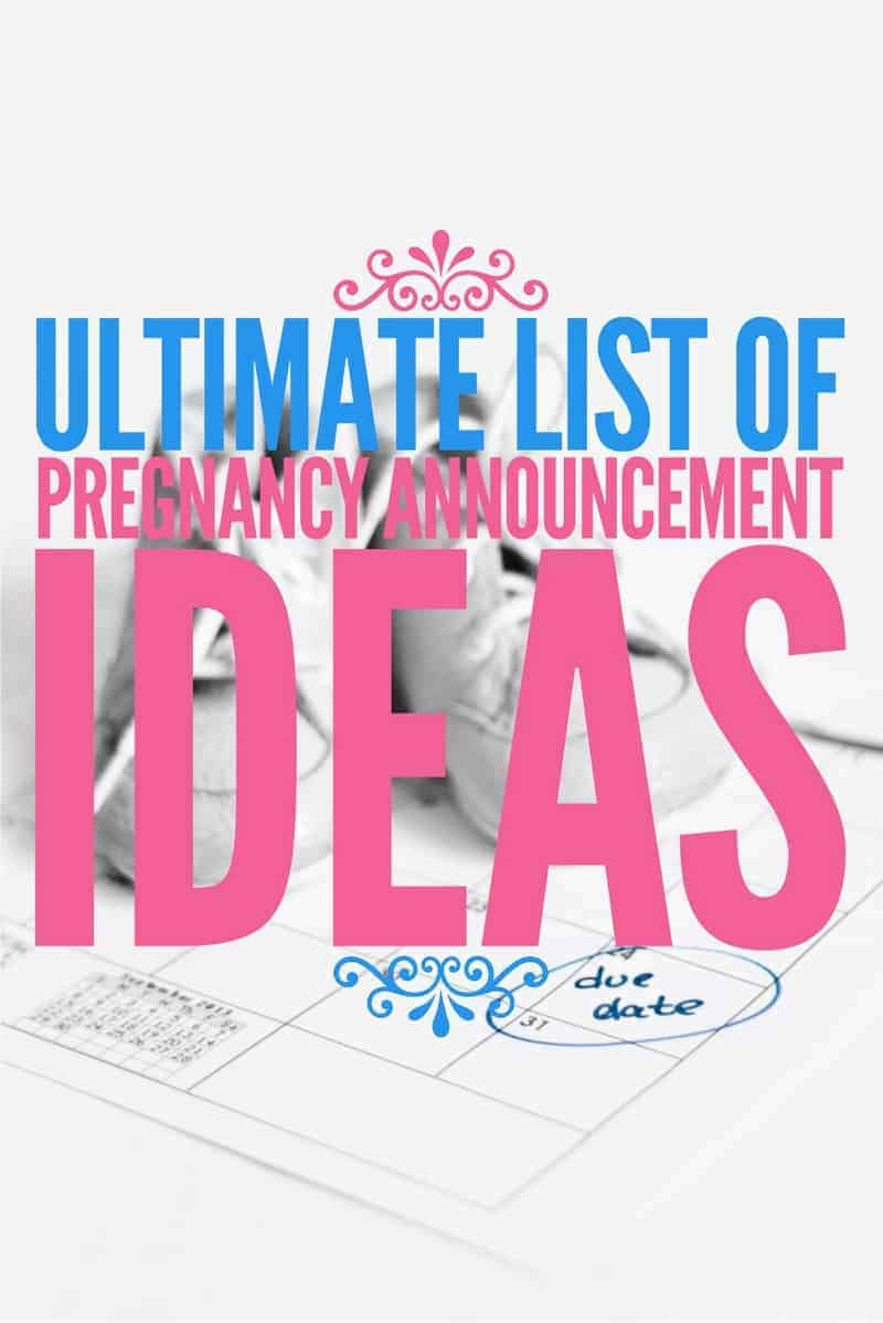 Ultimate List of Pregnancy Announcement Ideas