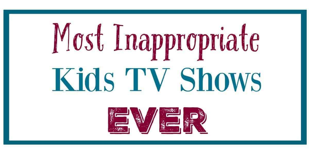 Just because a show features cartoon characters doesn't mean it's good for your kids to watch. Here are some of the most inappropriate kids TV shows ever.