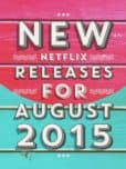 Looking for a few great movies to keep the kids busy or watch together as a family? Check out the hot new releases on Netflix in August 2015!