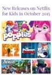 The new releases on Netflix for kids in October 2015 are jammed packed full of fun movies and educational shows, including a super exciting reboot of a 1980s classic! Which one? Check the list to find out!