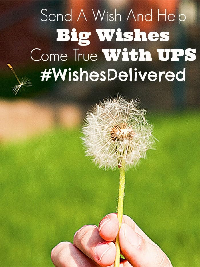 Send A Wish And Help Big Wishes Come rue With UPS #WishesDelivered