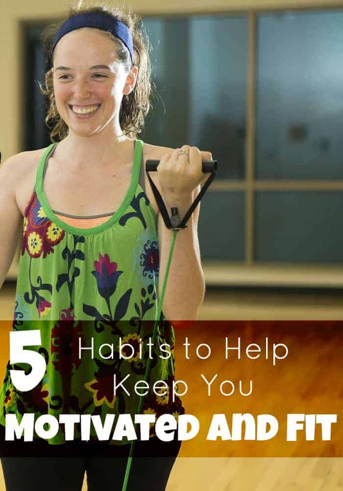 Want to get healthier in the New Year? These 5 habits will help keep you motivated and fit, even if you think you're too busy to workout!