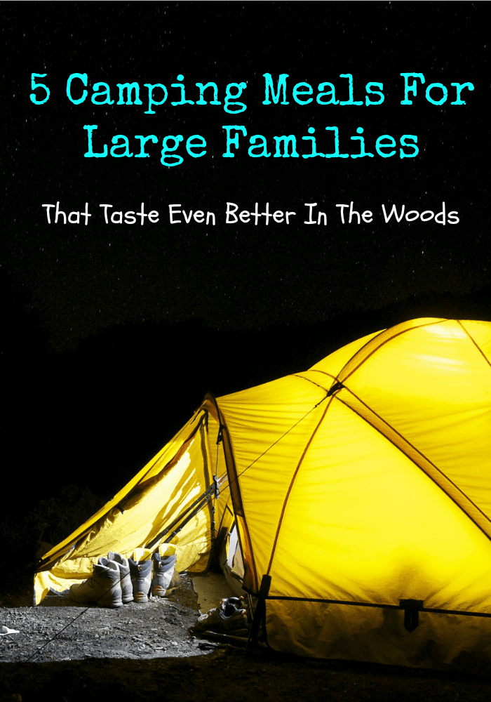 It's time for a vacay! Pack up your tent and our list of camping meals for large families, then enjoy hiking and relaxing with the fam. Ahhh!