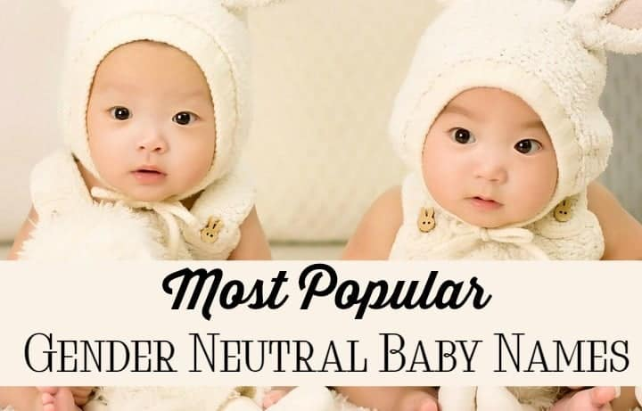 Want to be surprised by your baby's gender but still want those monogrammed sheets?Go with one of these most popular gender neutral baby names & have it all!