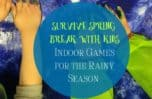 Surviving spring break with kids is a whole lot easier when you're prepared with indoor games for the rainy season! Check out our favorites!