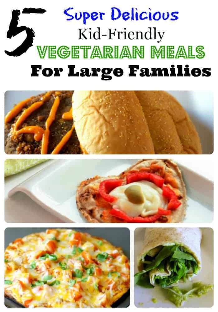 It's not always easy to find kid-friendly vegetarian meals for large families. We have the scoop, check them out for your dinnertime!