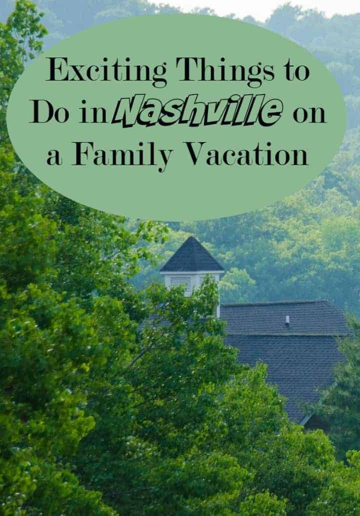 Exciting things to do in nashville on a family vacation our family