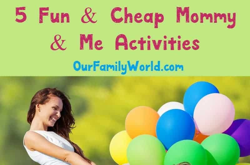 Cheap and fun mommy and me activities
