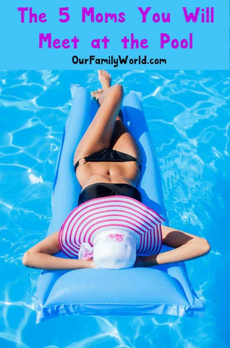 It is that time of year again where the weather is warming up and you might be heading to the pool with the kids, and I am here to tell you the 5 moms you will meet at the pool! You might have seen a few of them before. You might find one over in the sunny spot, taking advantage of the rays and warm weather, or you might see another enjoying the shade sun hat on and a phone glued to her hand (this is most likely me, but in the sun). Look to her left you might see a couple of moms set up in the prime spot of the pool and you find yourself wondering how they get that same spot every time, no matter what time you try to come and claim it. Do you see these 5 moms at the pool?